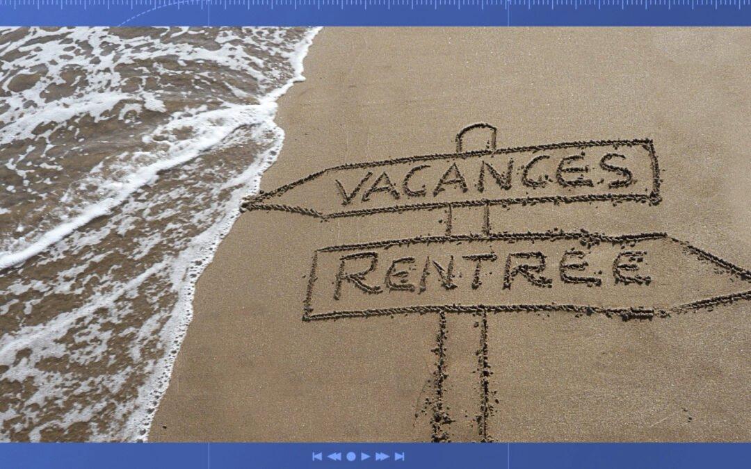 vacances et changements pour la rentrée
