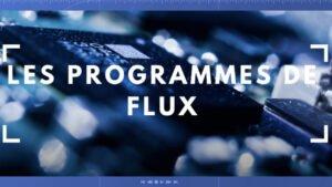 le programme de flux