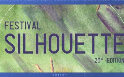 FESTIVAL SILHOUETTE · 20e ÉDITION